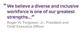 We believe a diverse and inclusive workforce is one of our greatest strengths…