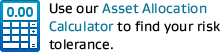 Use our Asset Allocation Calculator to find your risk tolerance