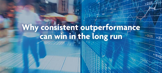 Why consistent outperformance can win in the long run