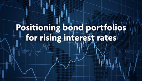 Positioning bond portfolios for rising interest rates