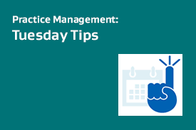 Practice Management: Tuesday Tips