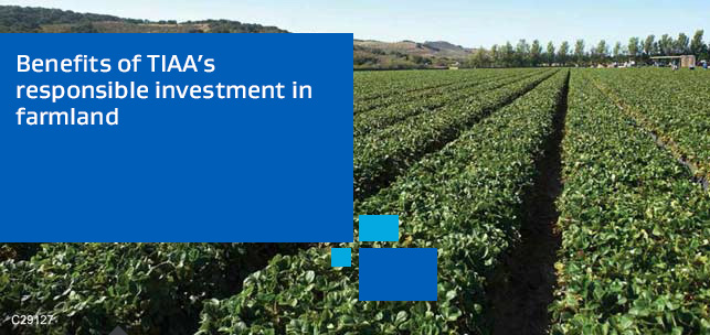 Benefits of TIAA-CREF's responsible investment in farmland. Learn More