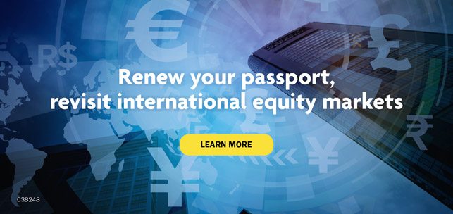Renew your passport, revisit international equity markets. Learn more