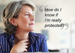How do I know if I'm really protected?