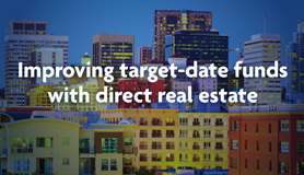 Improving target-date funds with direct real estate